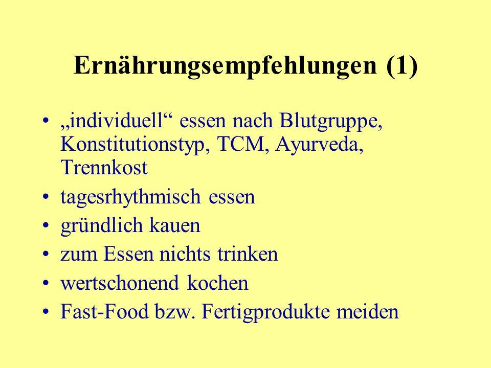 Ernährungsempfehlungen (1) individuell essen nach Blutgruppe, Konstitutionstyp, TCM, Ayurveda, Trennkost tagesrhythmisch essen gründlich kauen zum Essen nichts trinken wertschonend kochen Fast-Food bzw.