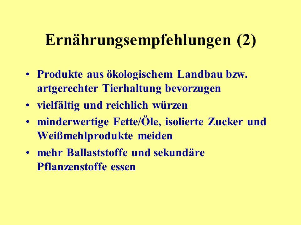 Ernährungsempfehlungen (2) Produkte aus ökologischem Landbau bzw.