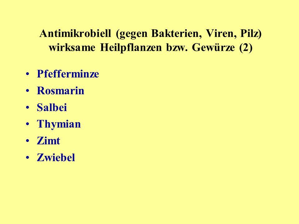 Pfefferminze Rosmarin Salbei Thymian Zimt Zwiebel Antimikrobiell (gegen Bakterien, Viren, Pilz) wirksame Heilpflanzen bzw.
