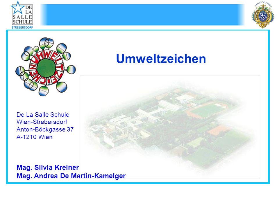Umweltzeichen De La Salle Schule Wien-Strebersdorf Anton-Böckgasse 37 A-1210 Wien Mag.