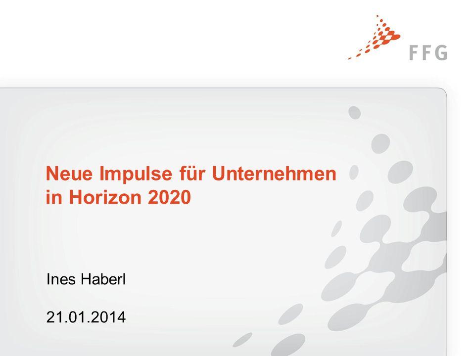 Ines Haberl 21.01.2014 Neue Impulse für Unternehmen in Horizon 2020