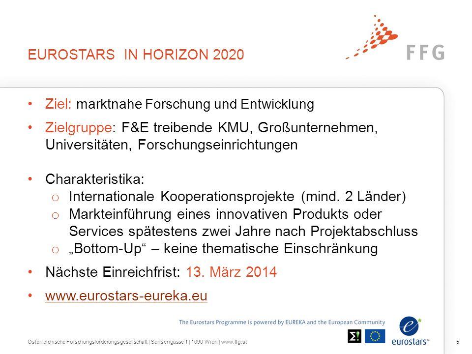 EUROSTARS IN HORIZON 2020 Ziel: marktnahe Forschung und Entwicklung Zielgruppe: F&E treibende KMU, Großunternehmen, Universitäten, Forschungseinrichtungen Charakteristika: o Internationale Kooperationsprojekte (mind.