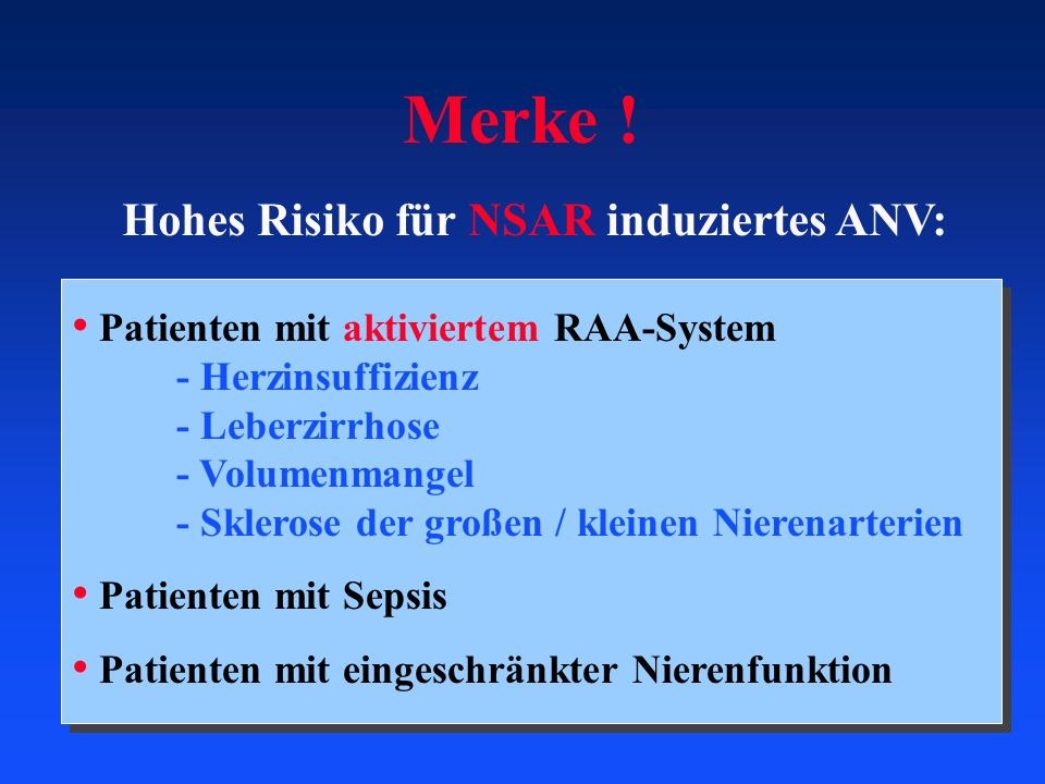 Patienten mit aktiviertem RAA-System - Herzinsuffizienz - Leberzirrhose - Volumenmangel - Sklerose der großen / kleinen Nierenarterien Patienten mit S