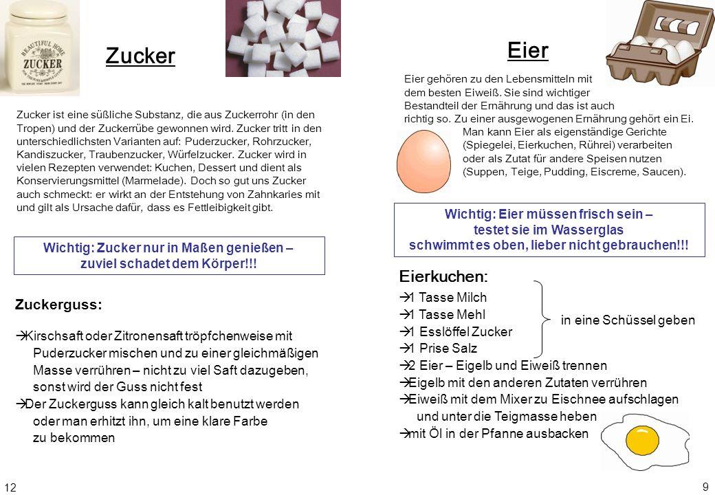 Eier Eierkuchen: Wichtig: Eier müssen frisch sein – testet sie im Wasserglas schwimmt es oben, lieber nicht gebrauchen!!! 1 Tasse Milch 1 Tasse Mehl 1