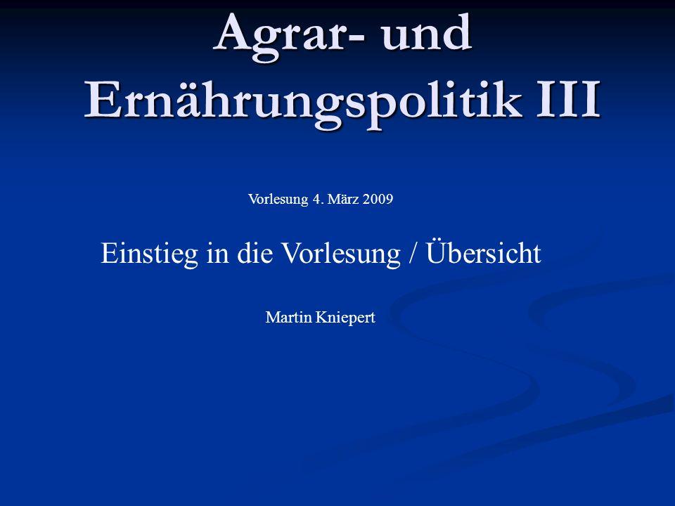 Agrar- und Ernährungspolitik III Vorlesung 4.