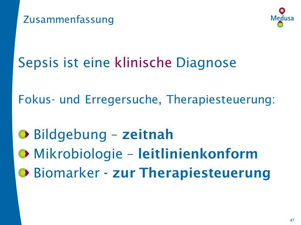 47 Zusammenfassung Sepsis ist eine klinische Diagnose Fokus- und Erregersuche, Therapiesteuerung: Bildgebung – zeitnah Mikrobiologie – leitlinienkonform Biomarker - zur Therapiesteuerung