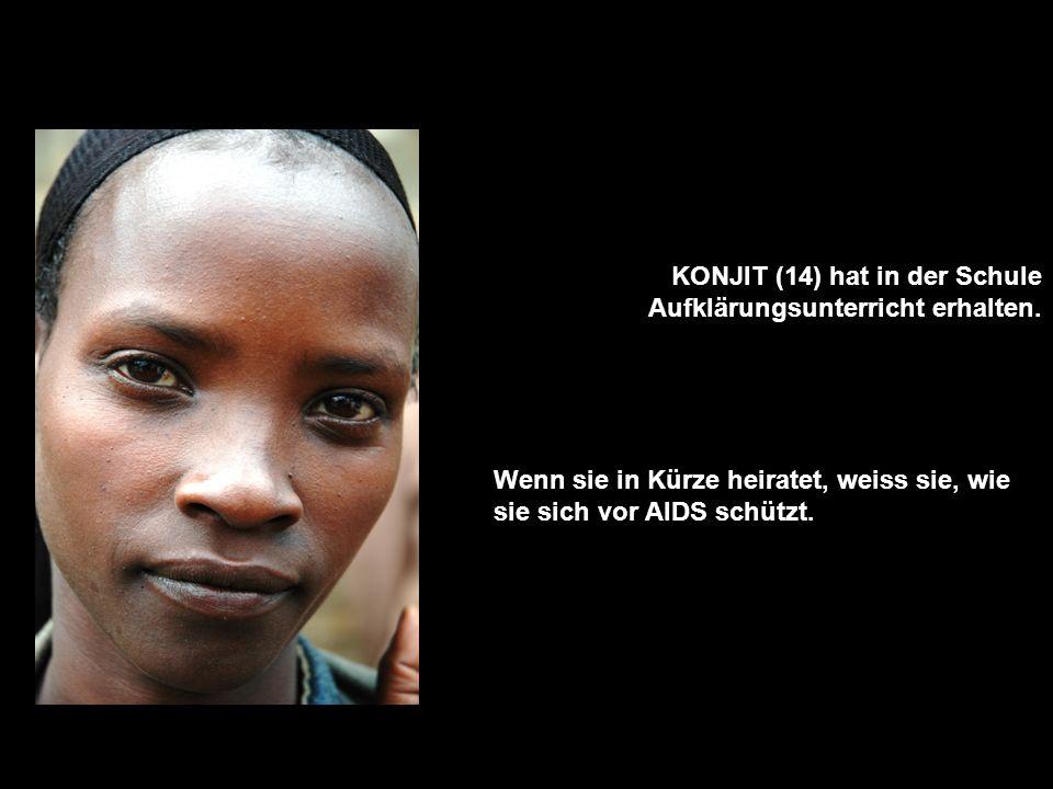 KONJIT (14) hat in der Schule Aufklärungsunterricht erhalten. Wenn sie in Kürze heiratet, weiss sie, wie sie sich vor AIDS schützt.