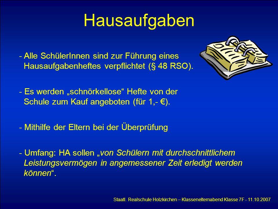 Hausaufgaben Staatl. Realschule Holzkirchen – Klassenelternabend Klasse 7F - 11.10.2007 - Alle SchülerInnen sind zur Führung eines Hausaufgabenheftes