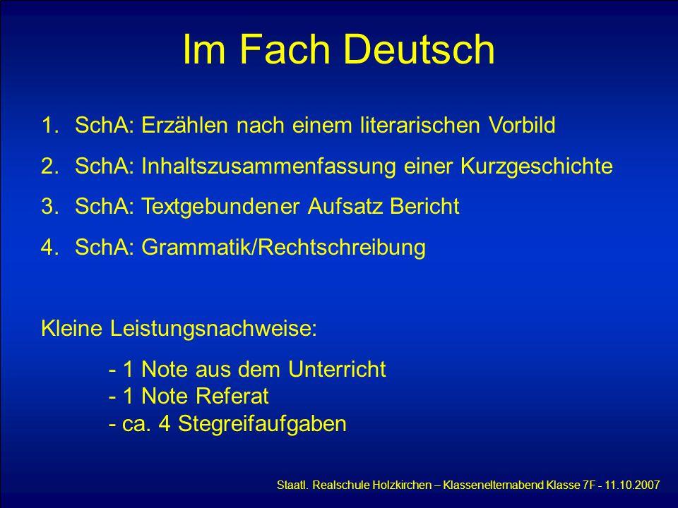 Im Fach Deutsch Staatl. Realschule Holzkirchen – Klassenelternabend Klasse 7F - 11.10.2007 1.SchA: Erzählen nach einem literarischen Vorbild 2.SchA: I