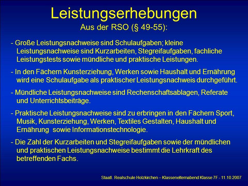Leistungserhebungen Aus der RSO (§ 49-55): Staatl. Realschule Holzkirchen – Klassenelternabend Klasse 7F - 11.10.2007 - Große Leistungsnachweise sind