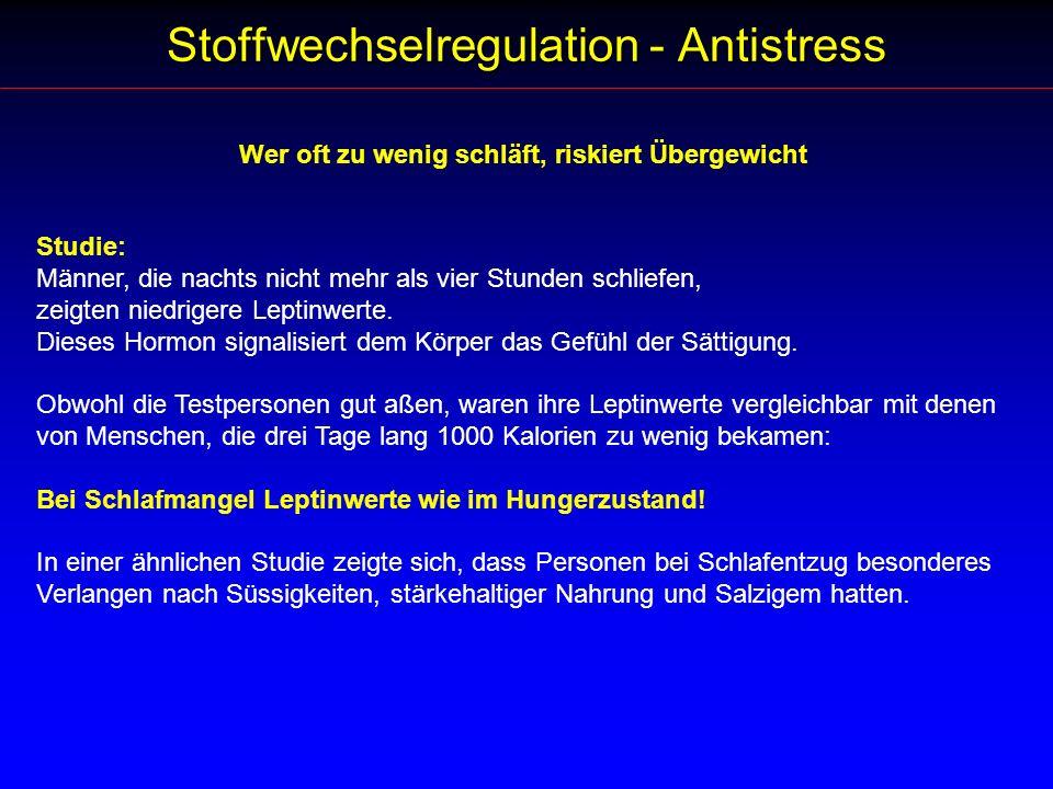 Stoffwechselregulation - Antistress Studie: Männer, die nachts nicht mehr als vier Stunden schliefen, zeigten niedrigere Leptinwerte. Dieses Hormon si