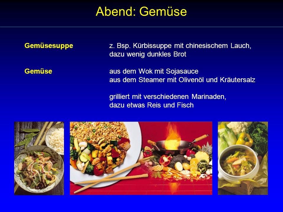 Abend: Gemüse Gemüsesuppez. Bsp. Kürbissuppe mit chinesischem Lauch, dazu wenig dunkles Brot Gemüse aus dem Wok mit Sojasauce aus dem Steamer mit Oliv