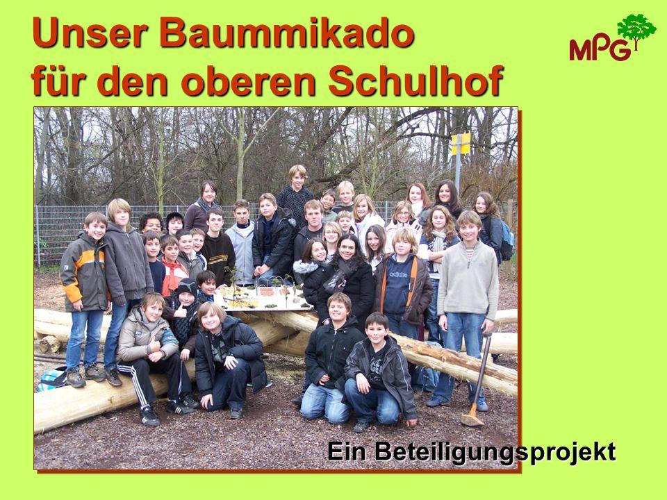 Unser Baummikado für den oberen Schulhof Ein Beteiligungsprojekt
