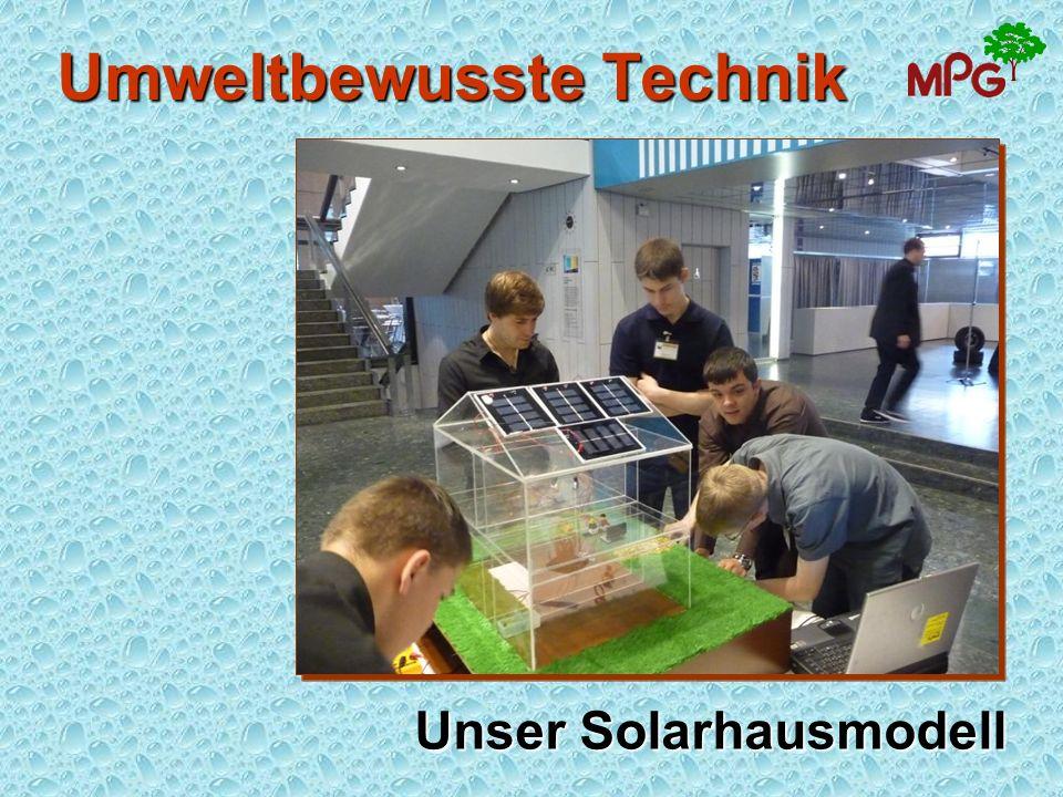 Umweltbewusste Technik Unser Solarhausmodell