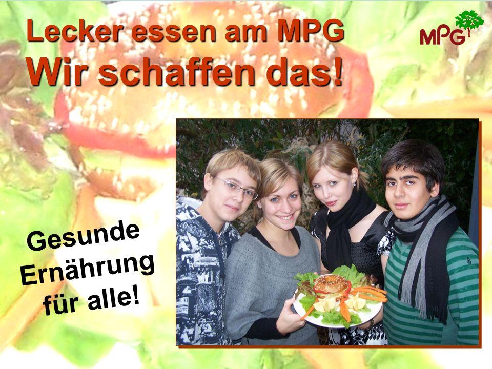 Lecker essen am MPG Wir schaffen das! Gesunde Ernährung für alle!