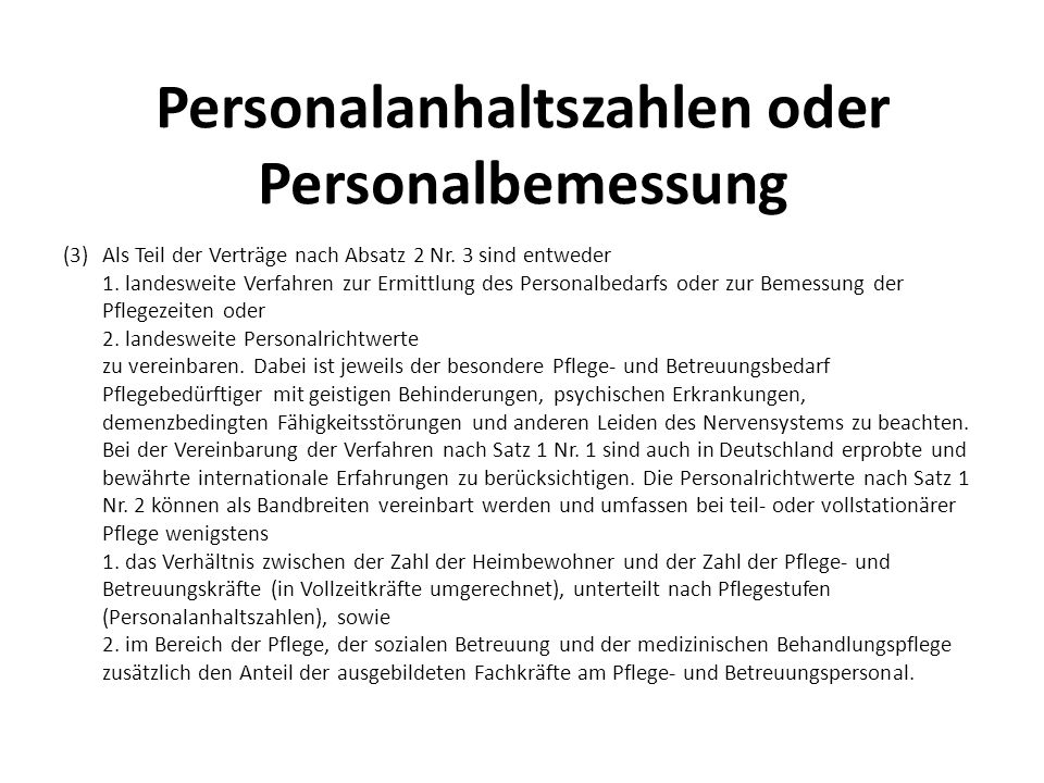 Personalanhaltszahlen oder Personalbemessung (3)Als Teil der Verträge nach Absatz 2 Nr.