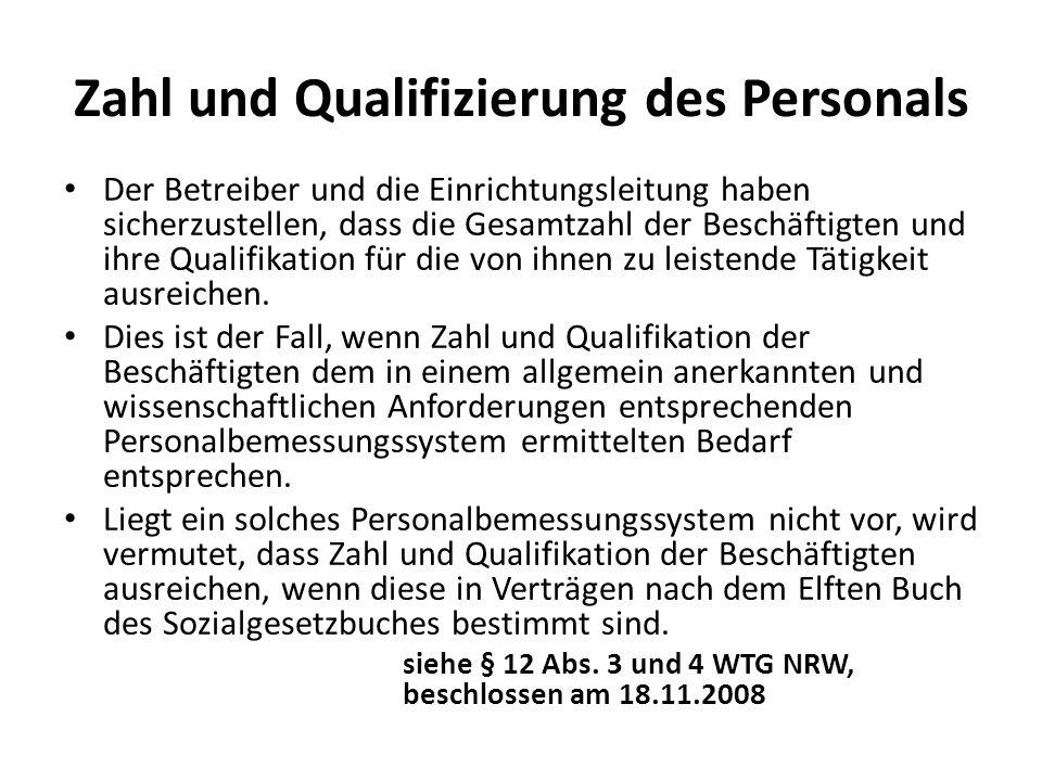 Zahl und Qualifizierung des Personals Der Betreiber und die Einrichtungsleitung haben sicherzustellen, dass die Gesamtzahl der Beschäftigten und ihre Qualifikation für die von ihnen zu leistende Tätigkeit ausreichen.