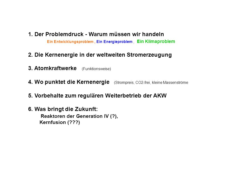CO2 Mehremission bei vorzeitigen Atomausstieg in Deutschland 160 Mt/a CO2 ersparten die AKWs 2004 im Vergleich zur historischen Alternative =hätte man seinerzeit Kohlekraftwerke statt AkWs gebaut und damit den gleichen Stom produziert) 112 Mt/a CO2 Mehremission bei Ersatz durch StromMix mit 40%Gasanteil Der vorzeitige Atomausstieg kostet uns 10% -Punkte CO2-Einsparung Quelle: DPG-Studie 2005 Wenn sich mit dem amtlichen Szenario bei Priorität AtomAusstieg 40 % weniger CO2 in 2020 zu 1990 verwirklichen lässt, dann lässt sich bei Abkehr von dieser Priorität auch ein 50+% CO2-Einsparziel bis 2020 erreichen.