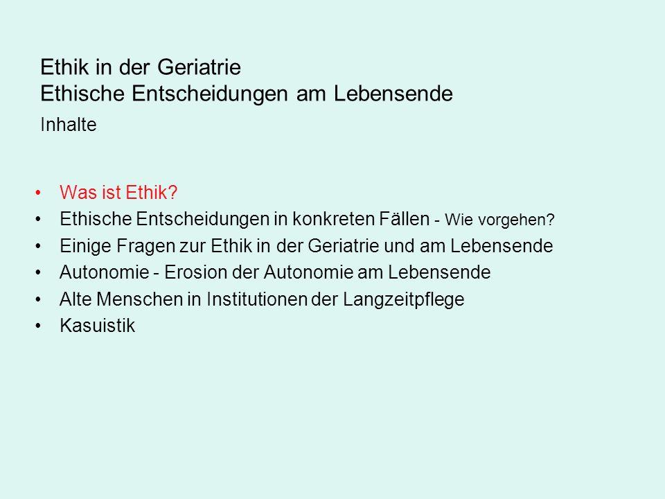 Ethische Entscheidungen am Lebensende Kasuistik - Forts.