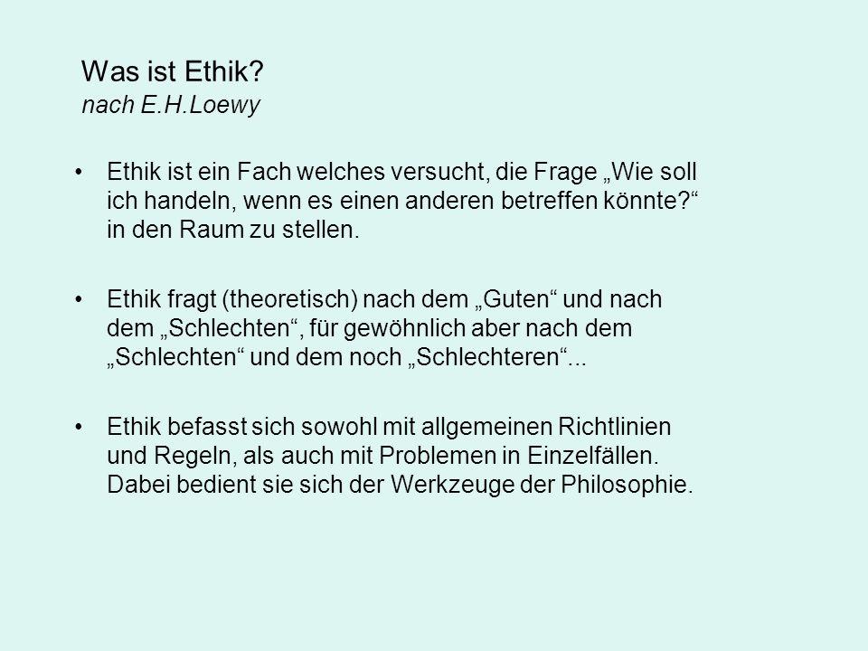 Was ist Ethik.nach U.H.J.Körtner, 2004 Ethik ist die selbstreflexive Theorie der Moral, d.h.