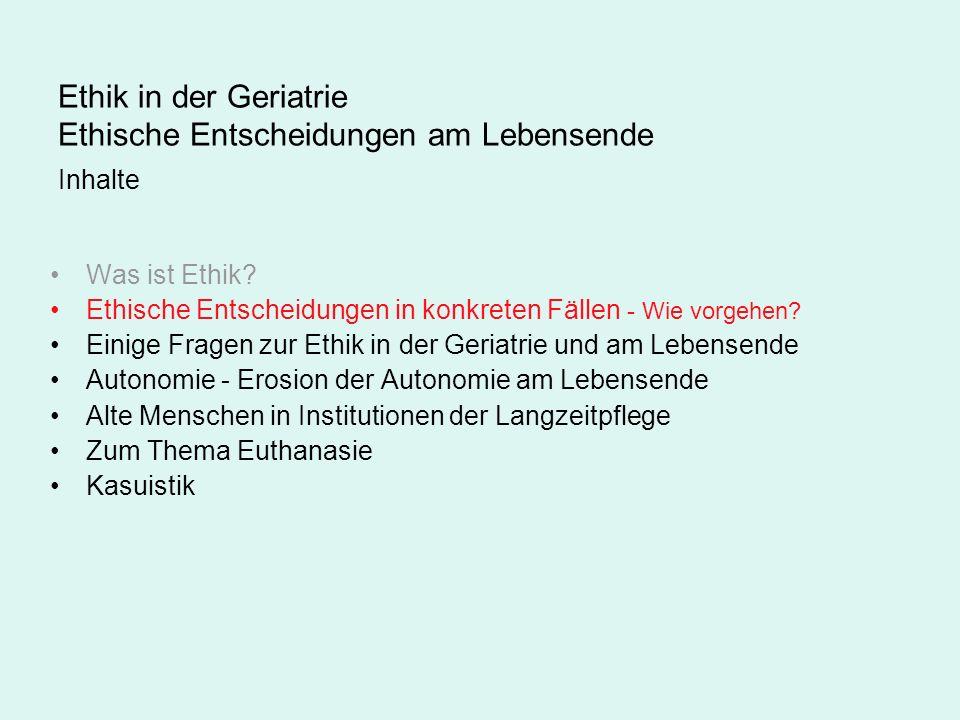 Ethische Entscheidungen in konkreten Fällen nach E.H.Loewy Fragen, die zunächst gefragt werden sollten: -Wer ist berechtigt, eine Entscheidung zu treffen.