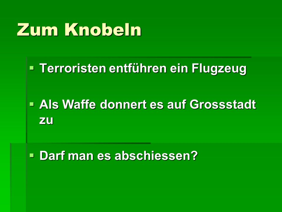 Zum Knobeln Terroristen entführen ein Flugzeug Terroristen entführen ein Flugzeug Als Waffe donnert es auf Grossstadt zu Als Waffe donnert es auf Gros