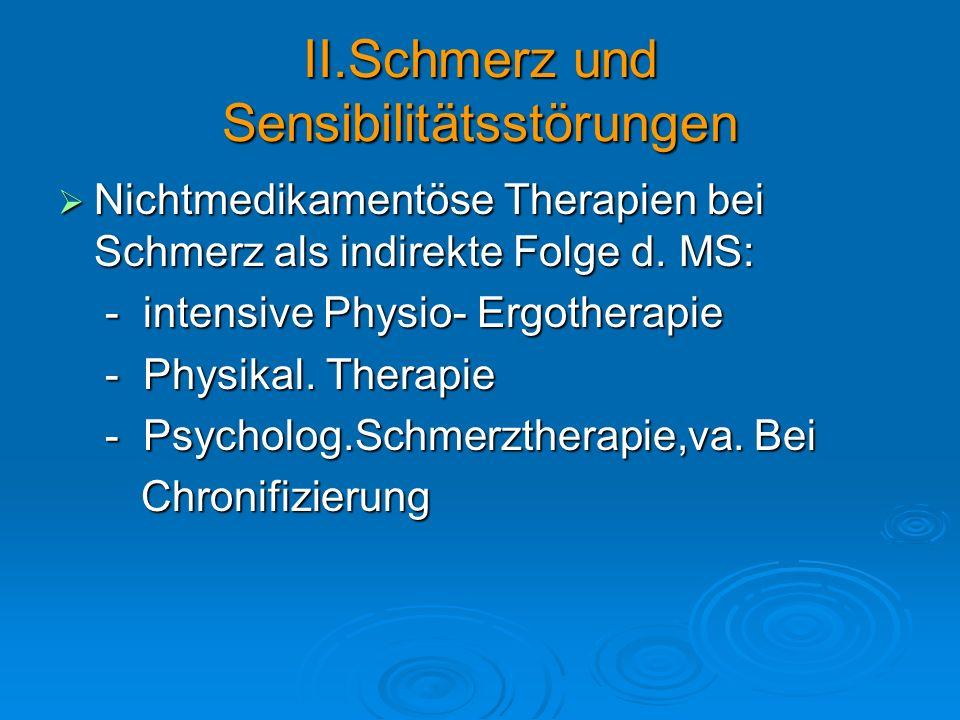 II.Schmerz und Sensibilitätsstörungen Nichtmedikamentöse Therapien bei Schmerz als indirekte Folge d. MS: Nichtmedikamentöse Therapien bei Schmerz als