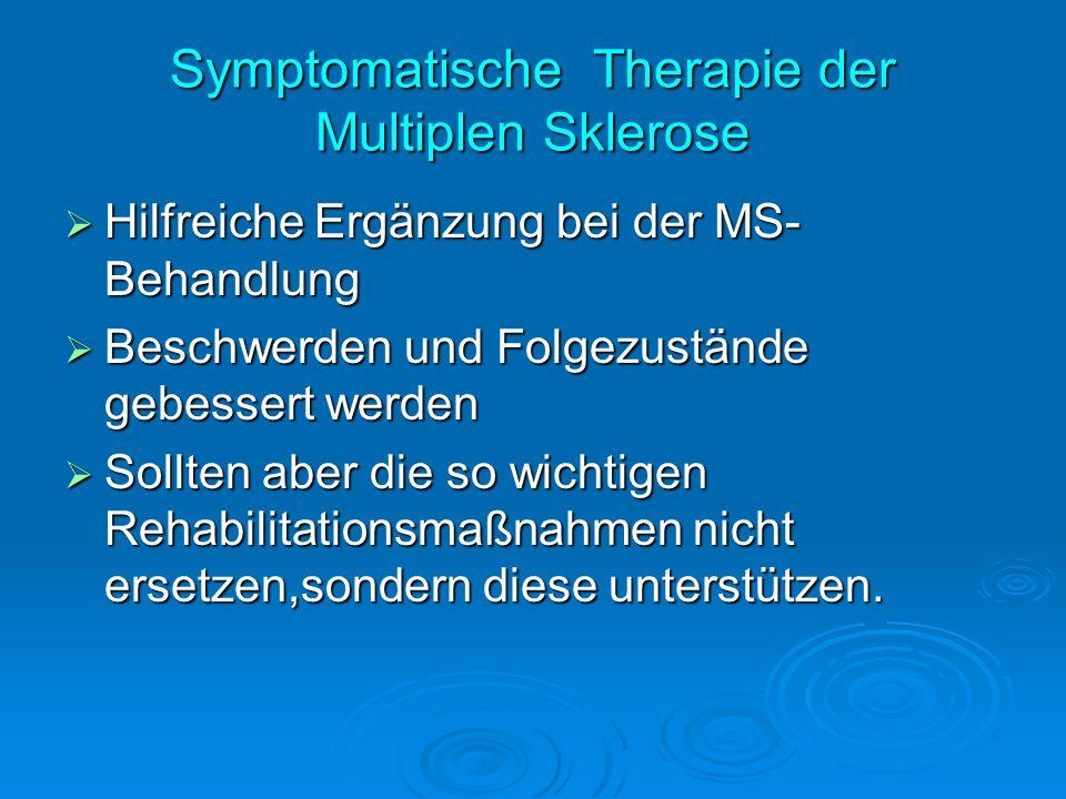 Symptomatische Therapie der Multiplen Sklerose Hilfreiche Ergänzung bei der MS- Behandlung Hilfreiche Ergänzung bei der MS- Behandlung Beschwerden und