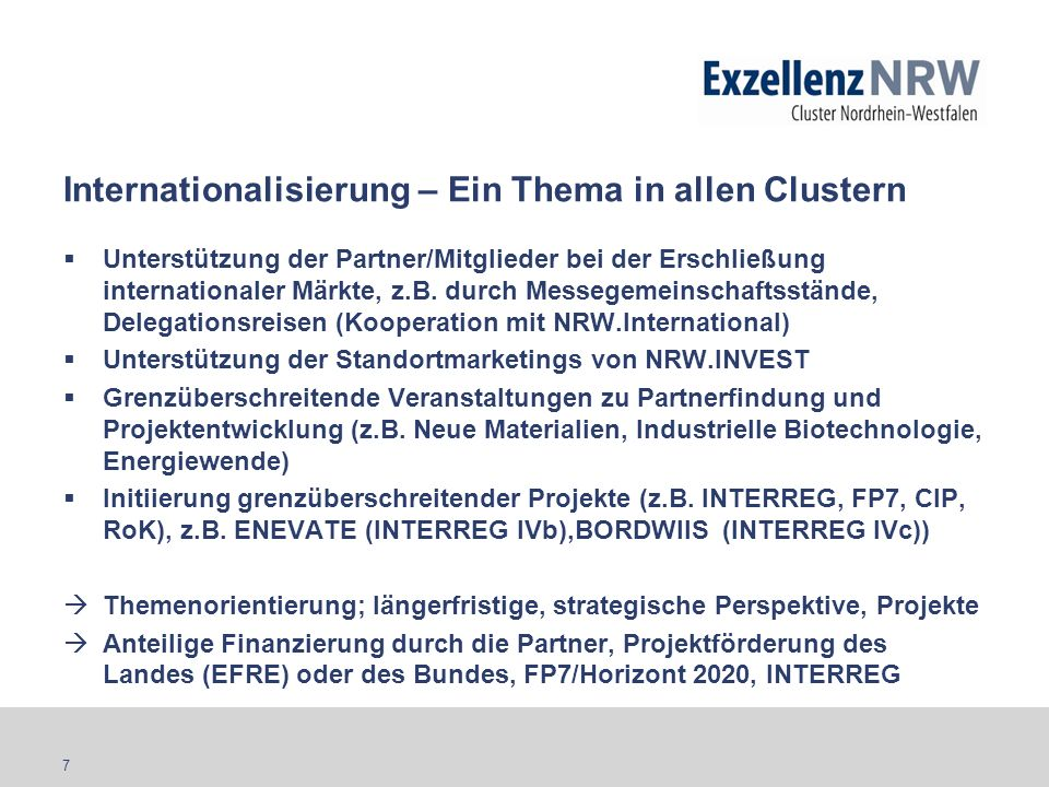 7 Internationalisierung – Ein Thema in allen Clustern Unterstützung der Partner/Mitglieder bei der Erschließung internationaler Märkte, z.B. durch Mes