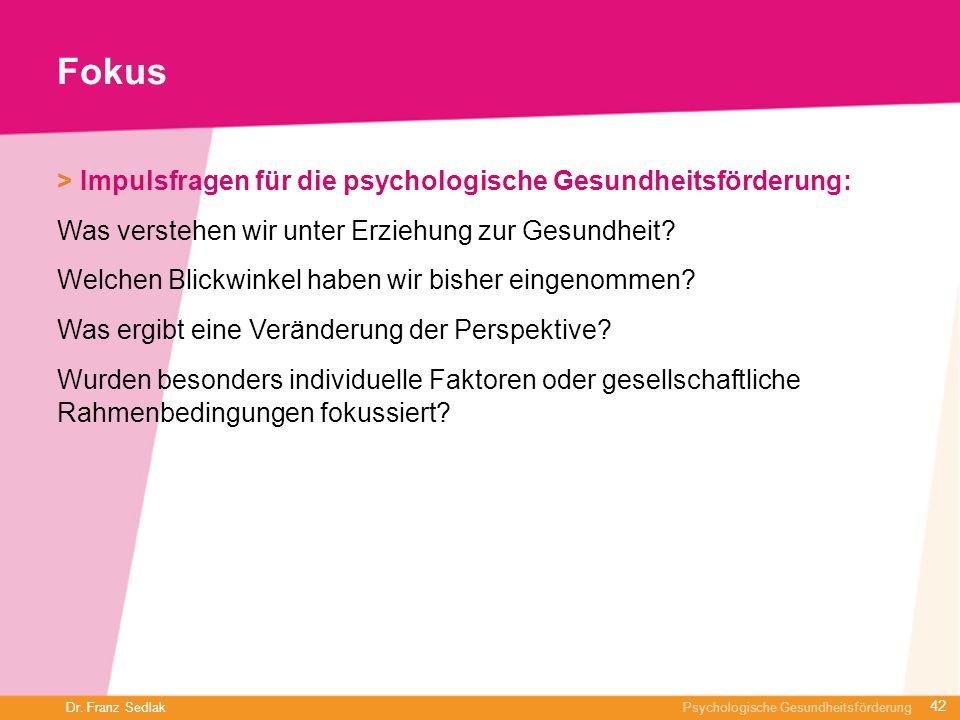 Dr. Franz Sedlak Psychologische Gesundheitsförderung Fokus > Impulsfragen für die psychologische Gesundheitsförderung: Was verstehen wir unter Erziehu