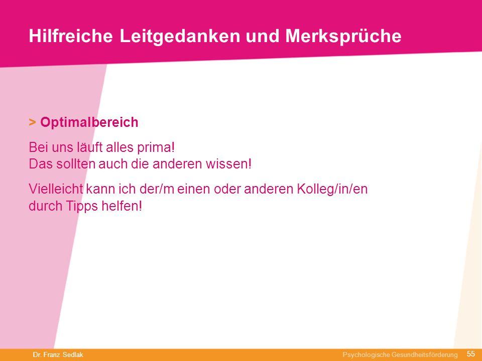 Dr. Franz Sedlak Psychologische Gesundheitsförderung Hilfreiche Leitgedanken und Merksprüche > Optimalbereich Bei uns läuft alles prima! Das sollten a