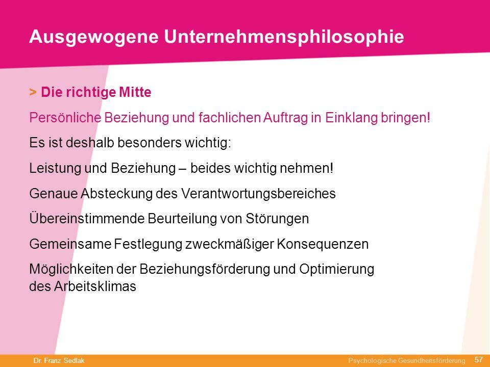 Dr. Franz Sedlak Psychologische Gesundheitsförderung Ausgewogene Unternehmensphilosophie > Die richtige Mitte Persönliche Beziehung und fachlichen Auf