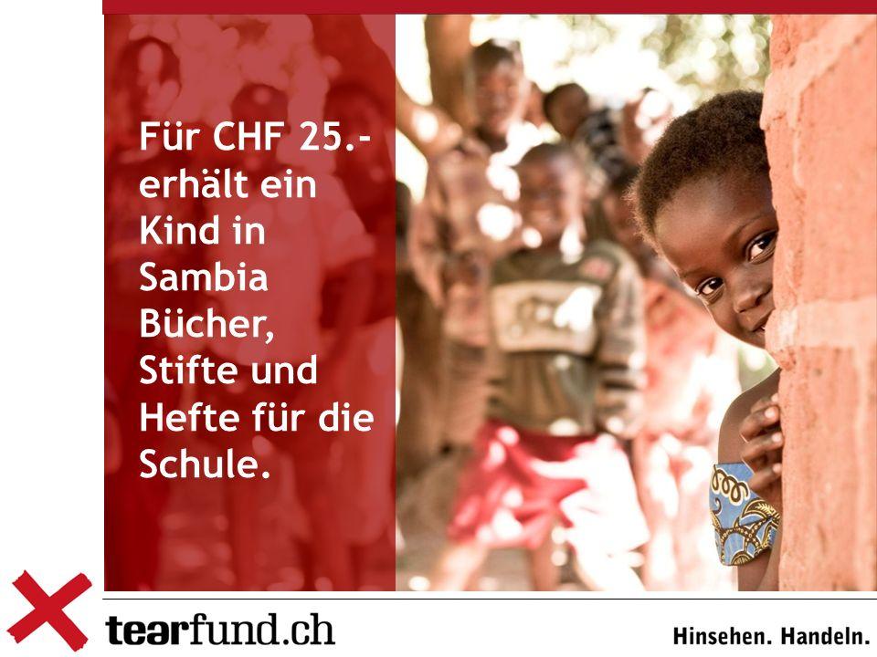 Für CHF 25.- erhält ein Kind in Sambia Bücher, Stifte und Hefte für die Schule.