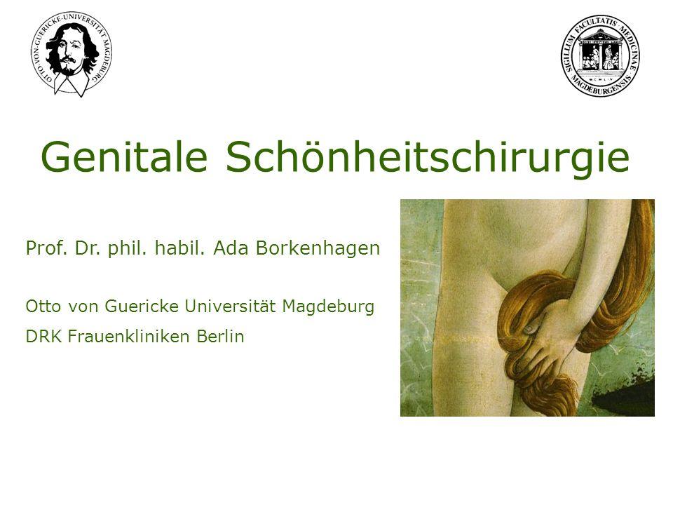 Genitale Schönheitschirurgie Prof. Dr. phil. habil. Ada Borkenhagen Otto von Guericke Universität Magdeburg DRK Frauenkliniken Berlin