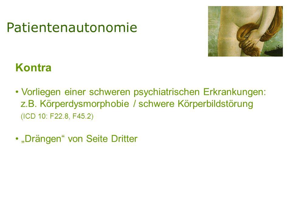 Kontra Vorliegen einer schweren psychiatrischen Erkrankungen: z.B.