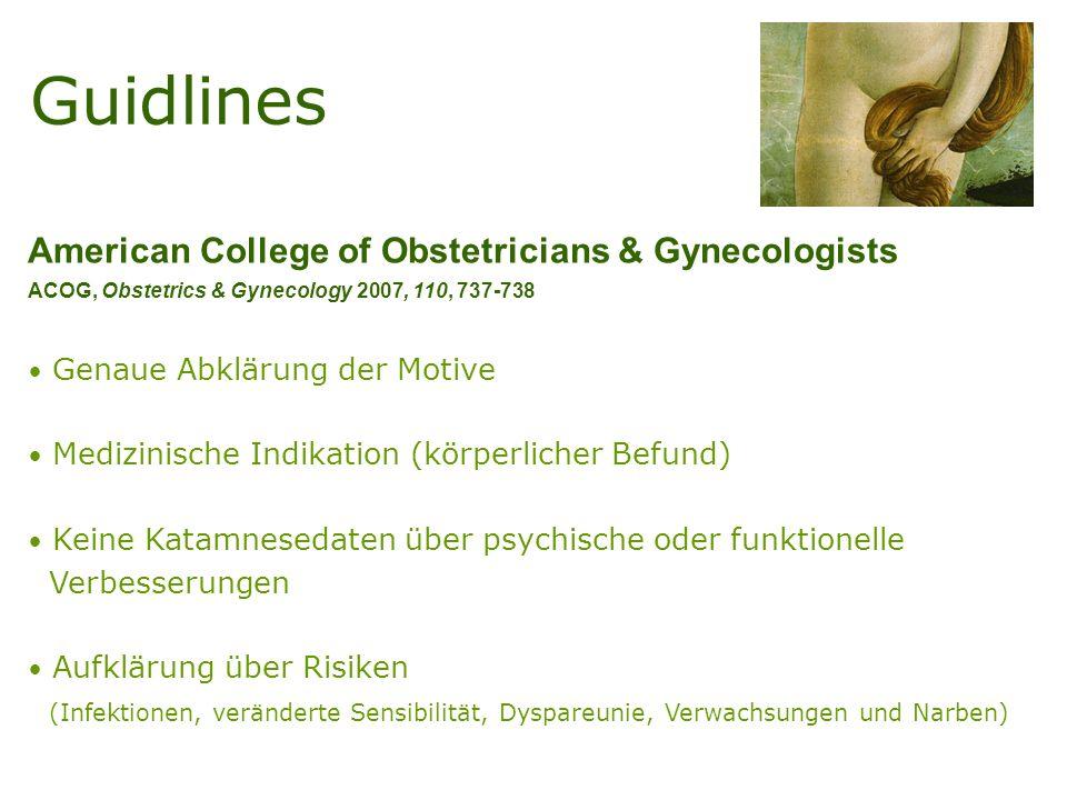 Guidlines American College of Obstetricians & Gynecologists ACOG, Obstetrics & Gynecology 2007, 110, 737-738 Genaue Abklärung der Motive Medizinische