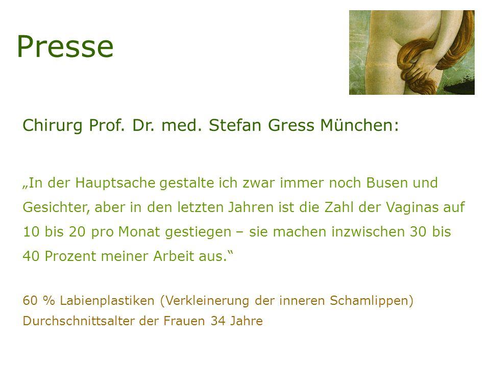 Presse Chirurg Prof. Dr. med. Stefan Gress München: In der Hauptsache gestalte ich zwar immer noch Busen und Gesichter, aber in den letzten Jahren ist
