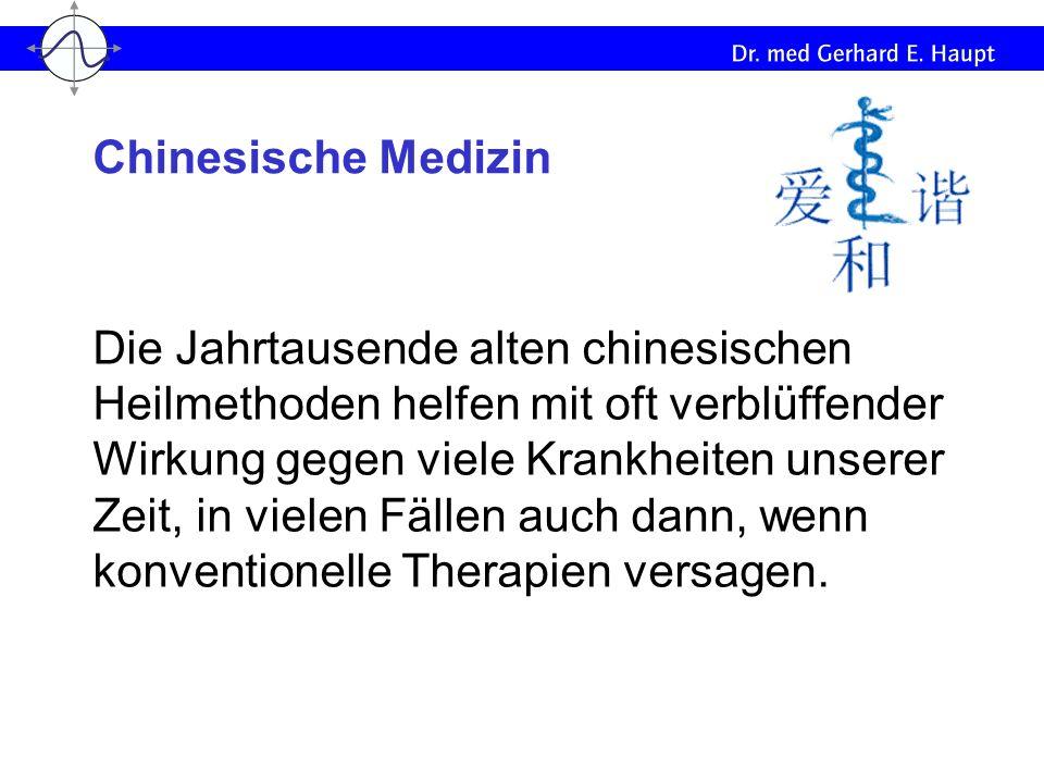 Die Jahrtausende alten chinesischen Heilmethoden helfen mit oft verblüffender Wirkung gegen viele Krankheiten unserer Zeit, in vielen Fällen auch dann