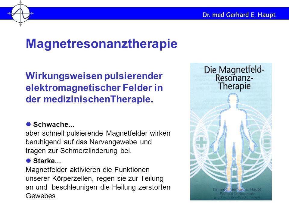 Wirkungsweisen pulsierender elektromagnetischer Felder in der medizinischenTherapie. Schwache... aber schnell pulsierende Magnetfelder wirken beruhige