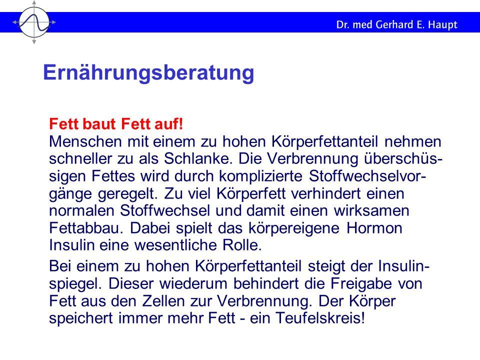 Fett baut Fett auf! Menschen mit einem zu hohen Körperfettanteil nehmen schneller zu als Schlanke. Die Verbrennung überschüs- sigen Fettes wird durch