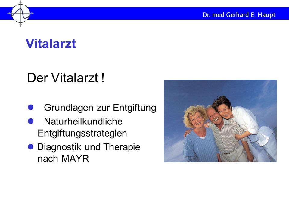 Der Vitalarzt ! Grundlagen zur Entgiftung Naturheilkundliche Entgiftungsstrategien Diagnostik und Therapie nach MAYR Vitalarzt