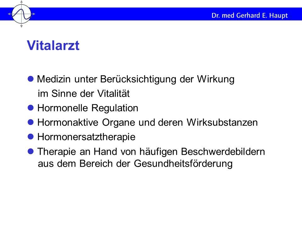 Medizin unter Berücksichtigung der Wirkung im Sinne der Vitalität Hormonelle Regulation Hormonaktive Organe und deren Wirksubstanzen Hormonersatzthera