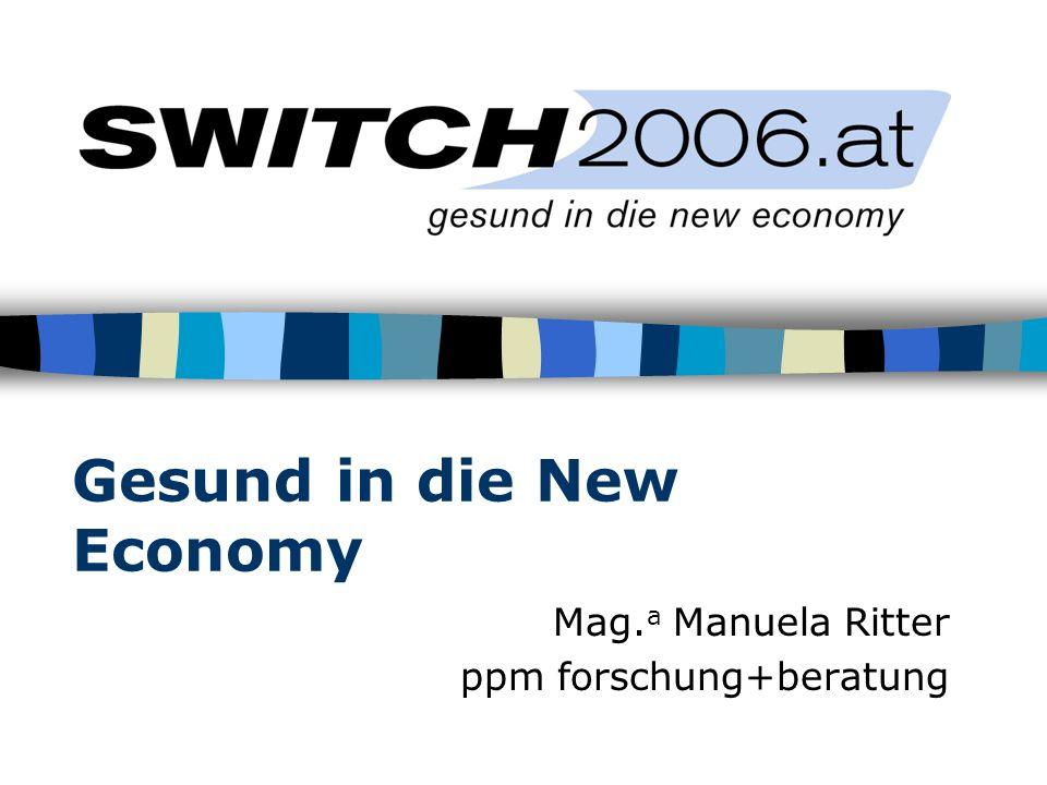 Gesund in die New Economy Mag. a Manuela Ritter ppm forschung+beratung