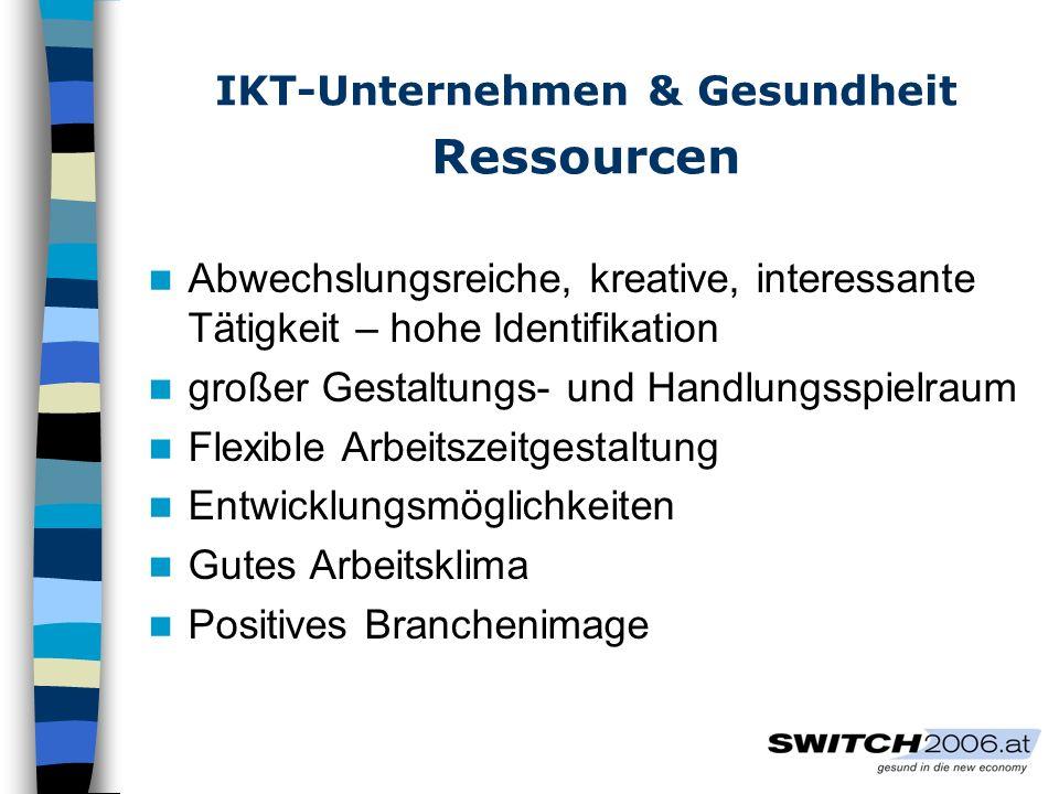 IKT-Unternehmen & Gesundheit Ressourcen Abwechslungsreiche, kreative, interessante Tätigkeit – hohe Identifikation großer Gestaltungs- und Handlungssp