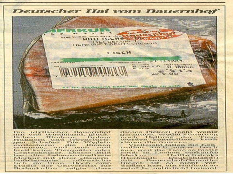 Klimabündnis Österreich C.) ADEG B.) Merkur A.) BILLA Welcher Supermarkt verkaufte Haifischsteaks mit Bauernhofgarantie?