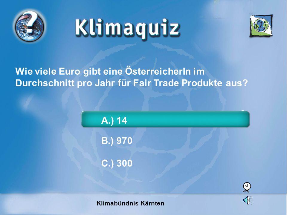 Wie viele Euro gibt eine ÖsterreicherIn im Durchschnitt pro Jahr für Fair Trade Produkte aus.