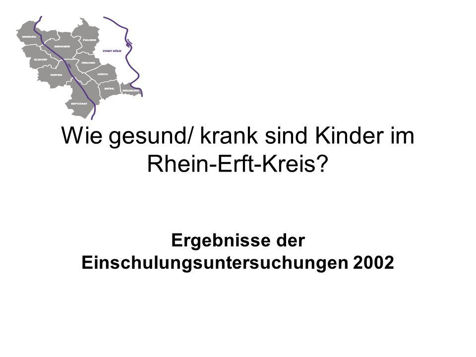 Wie gesund/ krank sind Kinder im Rhein-Erft-Kreis Ergebnisse der Einschulungsuntersuchungen 2002
