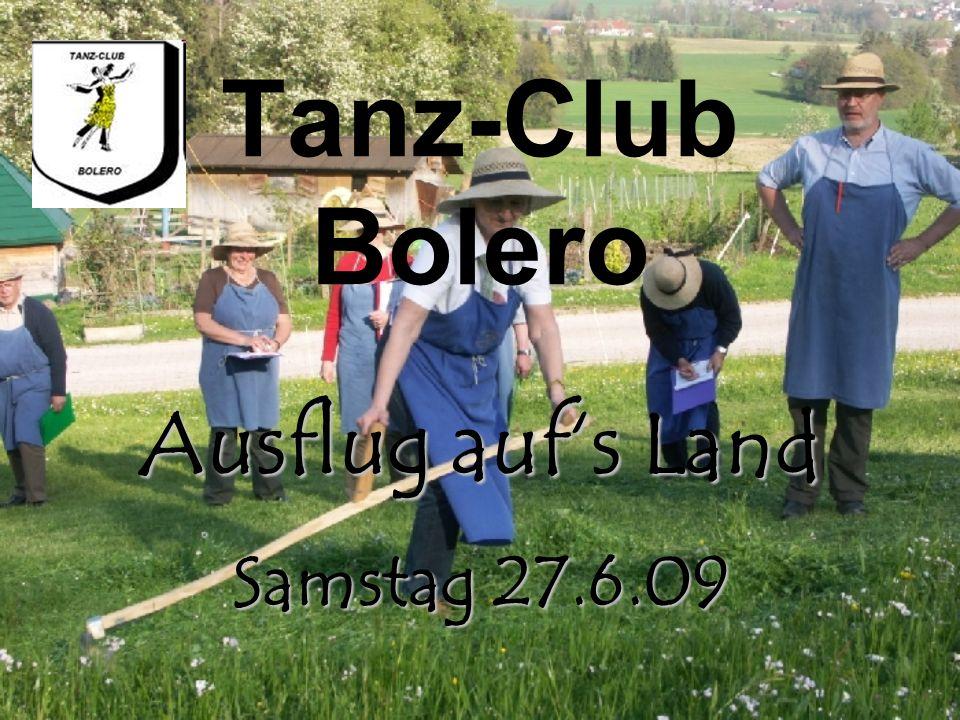 Tanz-Club Bolero Ausflug aufs Land Samstag 27.6.09