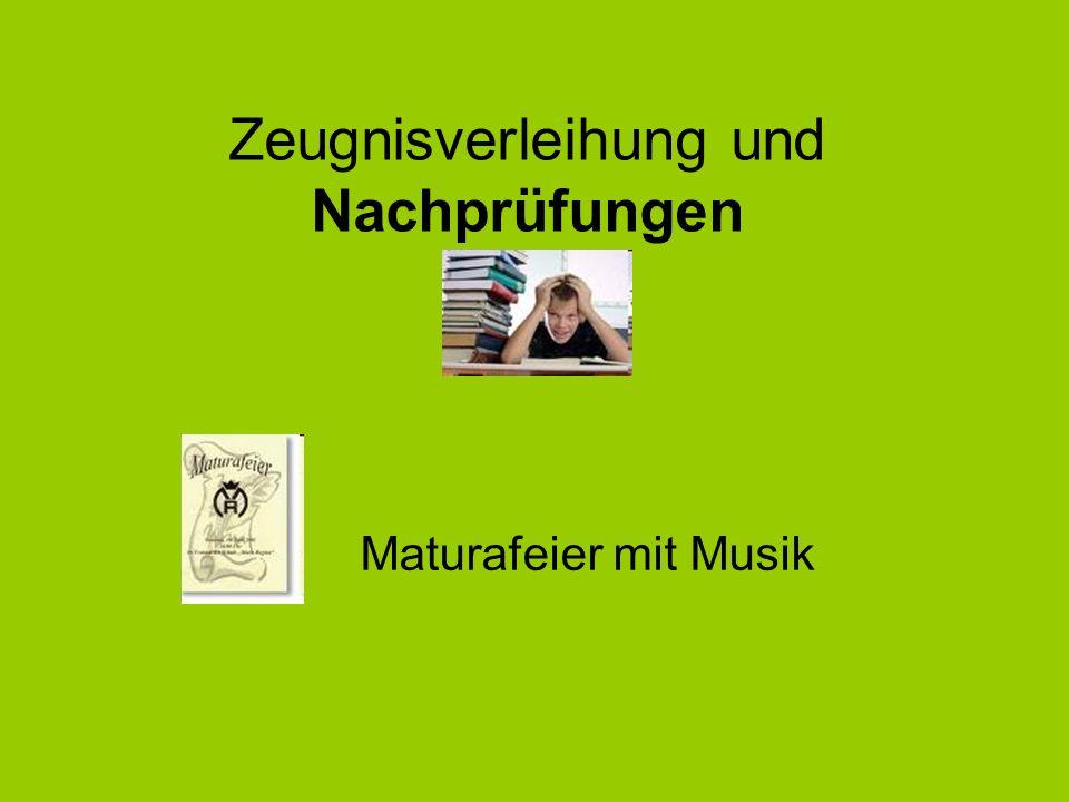 Zeugnisverleihung und Nachprüfungen Maturafeier mit Musik