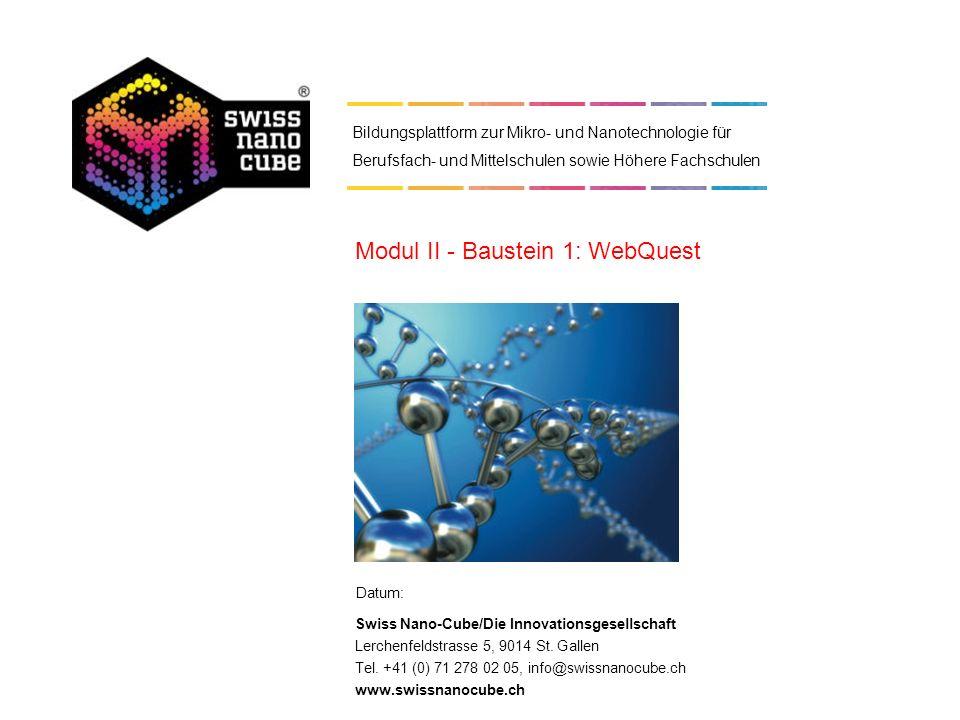 Datum: Swiss Nano-Cube/Die Innovationsgesellschaft Lerchenfeldstrasse 5, 9014 St. Gallen Tel. +41 (0) 71 278 02 05, info@swissnanocube.ch www.swissnan